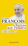 Pape François - L'Eglise que j'espère.