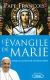 Pape François - L'Evangile de Marie - Pour un Jubilé de miséricorde.