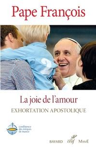 Pape François - La joie de l'amour - Amoris Lætitia.