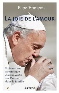 Pape François - La joie de l'amour. Exhortation apostolique Amoris laetitia sur l'amour dans la famille.