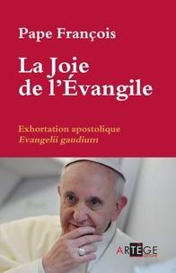 """Pape François - La Joie de l'Évangile. Exhortation Apostolique """"Evangelii gaudium""""."""