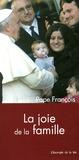 Pape François - La joie de la famille.