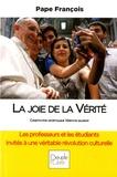 Pape François - La joie de la vérité - Constitution apostolique Veritatis Gaudium sur les Universités et les Facultés Catholiques.