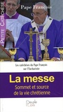 Pape François - La messe.
