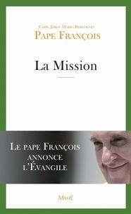 Pape François - La Mission - Le Pape François annonce l'Évangile.