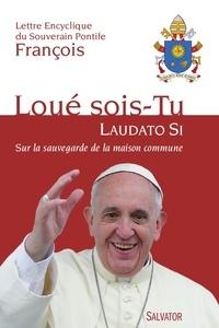 Pape François - Laudato Si sur la sauvegarde de la maison commune - Aux Evêques, aux prêtres et aux diacres, aux personnes consacrées, et aux fidèles laïcs, et à toute personne de bonne volonté.