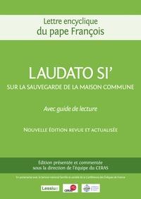 Pape François et  CERAS - Laudato si' sur la sauvegarde de la maison commune - Avec guide de lecture.