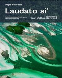Pape François et Yann Arthus-Bertrand - Laudato si' - Lettre encyclique sur la sauvegarde de la maison commune.