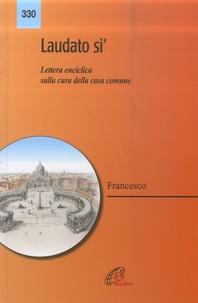 Pape François - Laudato si' - Lettera enciclica sulla cura della casa comune.