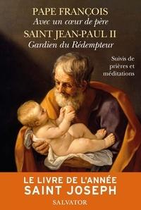 Pape François et  Jean-Paul II - Le livre de l'année Saint Joseph - Suivis de prières et méditations.