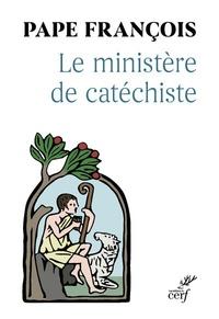 Pape François - Le Ministère de Catéchiste.