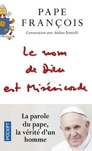 Pape François et Andrea Tornielli - Le nom de Dieu est Miséricorde - Suivi de Misericordiae Vultus, Bulle d'indiction du jubilé extraordinaire de la Miséricorde.