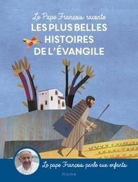 Pape François - Le Pape François raconte les plus belles histoires de l'Evangile.