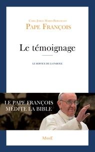Pape François - Le témoignage - Le service de la parole.