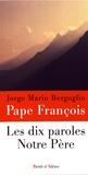Pape François - Les dix paroles - Notre Père.