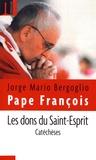 Pape François - Les dons du Saint-Esprit - Catéchèses.