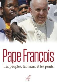 Pape François et  Pape François - Les peuples, les murs et les ponts.