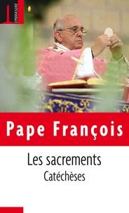 Pape François - Les sacrements : catéchèses.