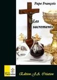 Pape François - Les sacrements.
