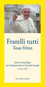 Pape François - Lettre encyclique Fratelli tutti du Saint-Père François sur la fraternité et l'amitié sociale.