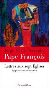 Pape François - Lettres aux sept Eglises - Epiphanie et manifestation.