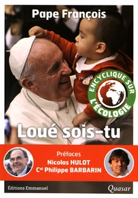 Pape François - Loué sois-tu - Lettre encyclique Laudato si' sur la sauvegarde de la maison commune.