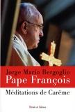 Pape François - Méditations de carême.