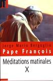 Pape François - Méditations matinales - Tome 10, Homélies à sainte Marthe (8 septembre 2016 - 16 décembre 2016).