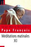 Pape François - Méditations matinales - Tome 11, Homélies à Sainte Marthe (9 janvier 2017 - 3 avril 2017).