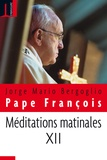 Pape François - Méditations matinales - Tome 12, Homélies à Sainte Marthe (4 avril 2017 - 26 juin 2017).