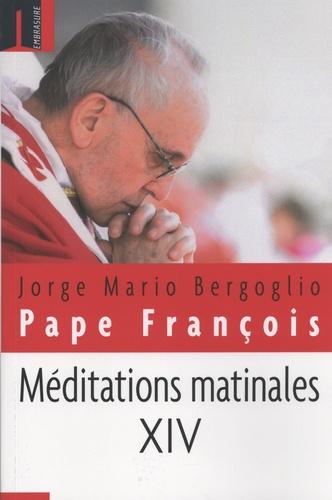 Méditations matinales. Tome 14, Homélies à Sainte Marthe (16 avril 2018 - 19 juin 2018)