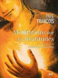 Pape François - Méditations sur les Béatitudes.