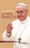 Pape François - Méditer avec le Pape François.