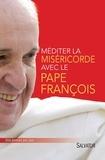 Pape François et Michel Cool - Méditer la miséricorde avec le pape François.
