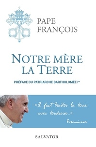 Pape François - Notre Mère la Terre.