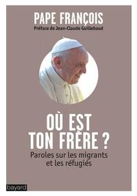 Pape François - Où est ton frère ?.