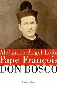 Pape François et Angel Leon - Pape François et Don Bosco.