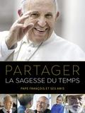 Pape François - Partager la sagesse du temps - Pape François et ses amis.