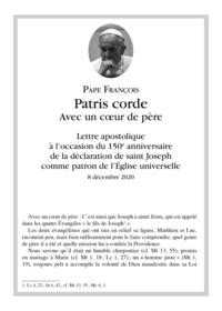 Pape François - Patris corde avec un coeur de père - Lettre apostolique à l'occasion du 150e anniversaire de la déclaration de saint Joseph comme patron de l'Eglise universelle (8 décembre 2020).