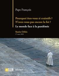 Pape François - Pourquoi êtes-vous si craintifs ? N'avez-vous pas encore la foi ?.