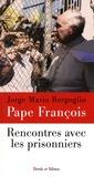 Pape François - Rencontres avec les prisonniers.