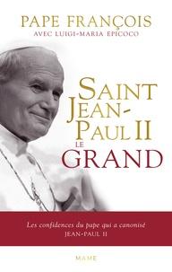 Saint Jean-Paul II le Grand- Les confidences du pape qui a canonisé Jean-Paul II -  Pape François |