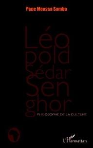 Pape Moussa Samba - Léopold Sédar Senghor, philosophe de la culture.