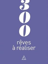 300 rêves à réaliser.pdf