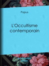Papus - L'Occultisme contemporain.