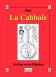 Papus - La cabbale - Tradition secrète d'Occident.