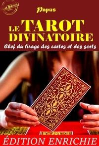 Papus Papus et Collin De Plancy - Le Tarot Divinatoire : Clef du tirage des cartes et des sorts (Nouvelle Édition revue et augmentée).