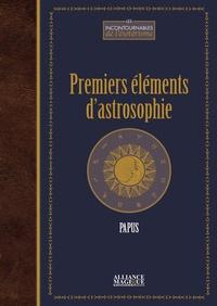 Papus - Premiers éléments d'astrosophie.