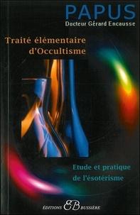 Papus - Traité élémentaire d'Occultisme - Initiation à l'Etude de l'Esotérisme hermétique.