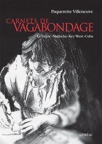 Paquerette Villeneuve - Carnets de vagabondage - La Tuque - Matlacha - Key West - Cuba.